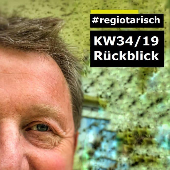 Rückblick KW 34/19 [ Projekt: #regiotarisch ]